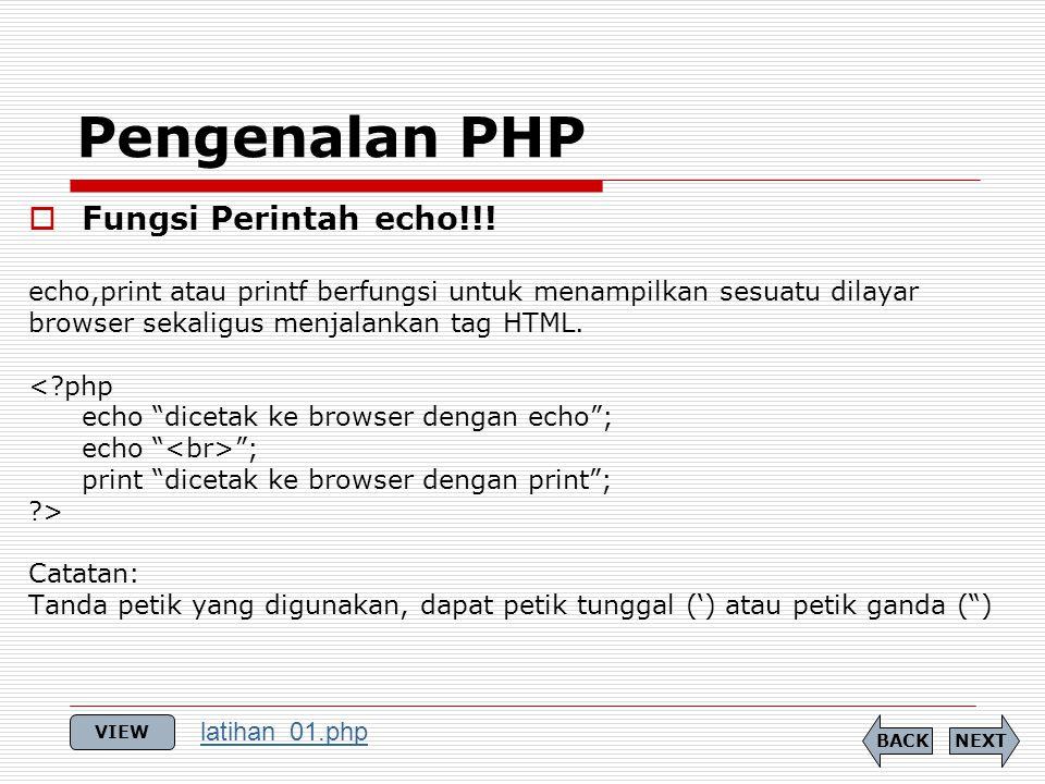 """ Fungsi Perintah echo!!! echo,print atau printf berfungsi untuk menampilkan sesuatu dilayar browser sekaligus menjalankan tag HTML. <?php echo """"dicet"""
