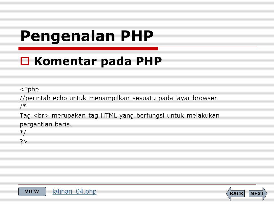  Komentar pada PHP < php //perintah echo untuk menampilkan sesuatu pada layar browser.