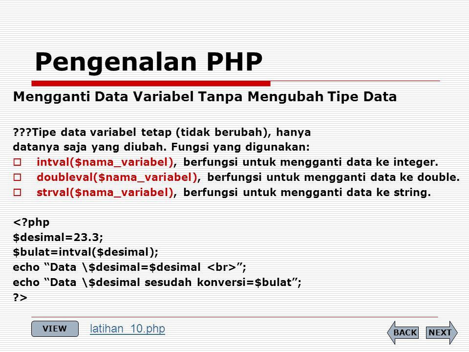 Mengganti Data Variabel Tanpa Mengubah Tipe Data ???Tipe data variabel tetap (tidak berubah), hanya datanya saja yang diubah. Fungsi yang digunakan: 
