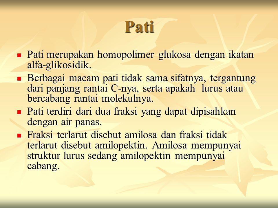 Pati Pati merupakan homopolimer glukosa dengan ikatan alfa-glikosidik. Pati merupakan homopolimer glukosa dengan ikatan alfa-glikosidik. Berbagai maca