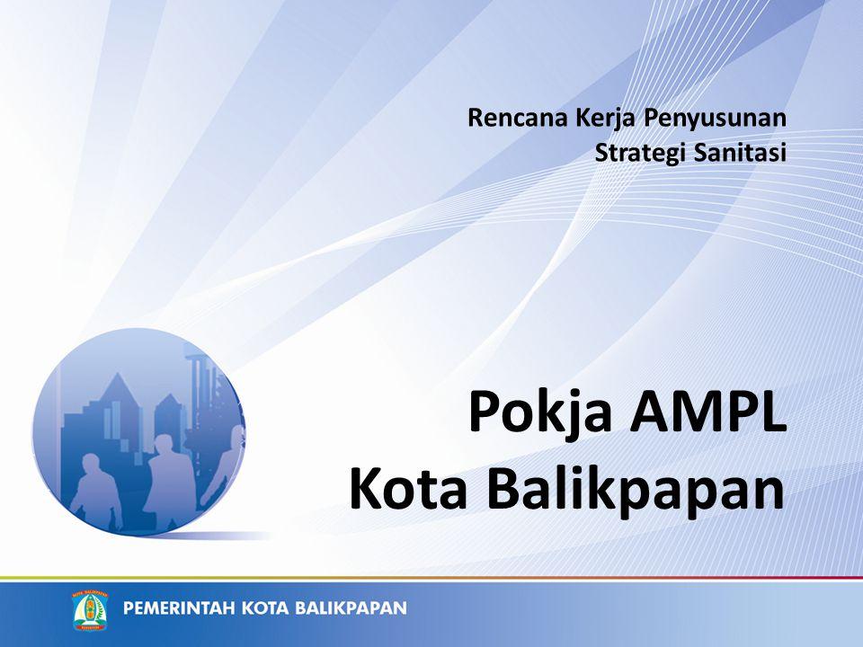 Rencana Kerja Penyusunan Strategi Sanitasi Pokja AMPL Kota Balikpapan