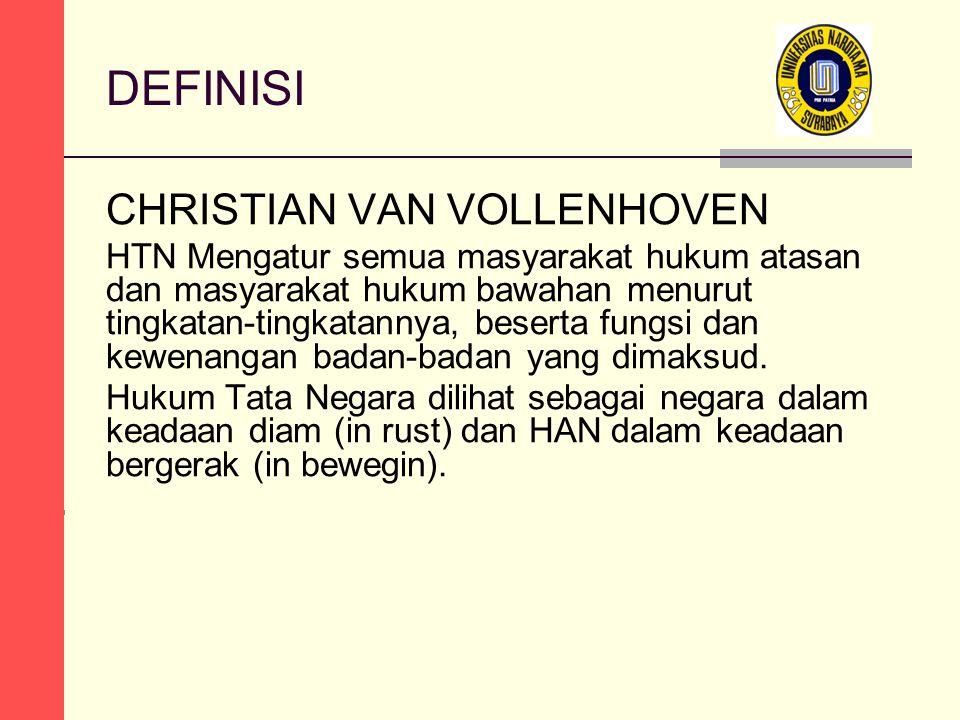 PAUL SCHOLTEN HTN adalah Hukum yang mengatur mengenai tata organisasi negara ( het recht dat regelt de staatsorganisatie).
