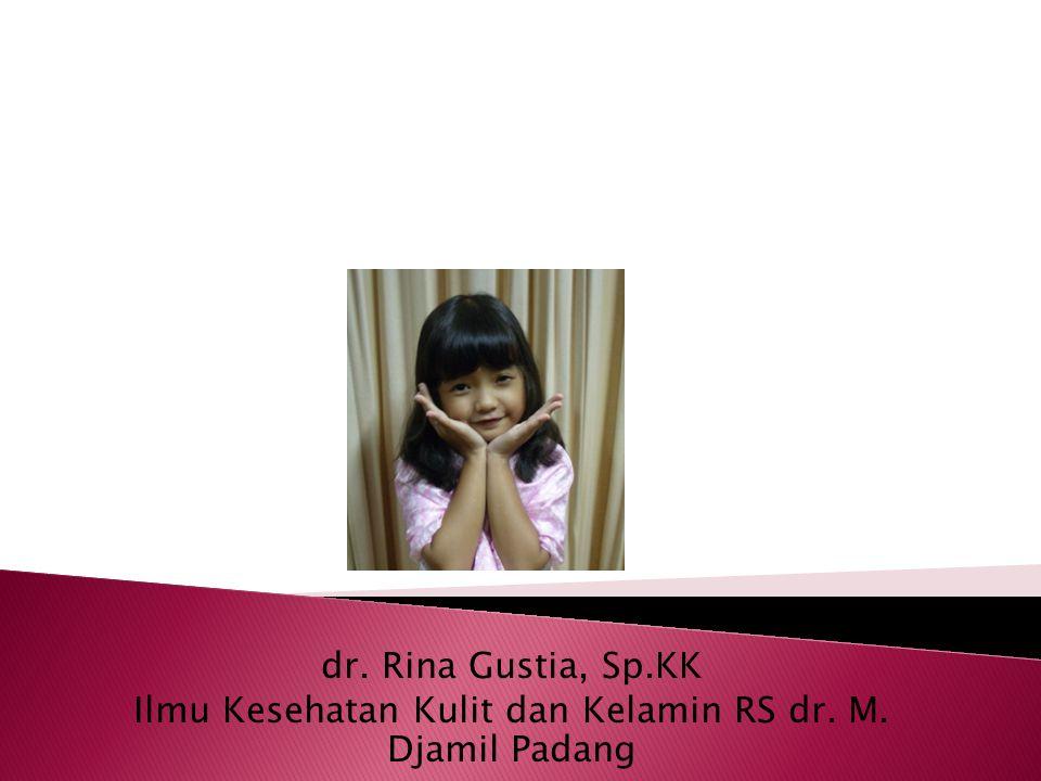 dr. Rina Gustia, Sp.KK Ilmu Kesehatan Kulit dan Kelamin RS dr. M. Djamil Padang