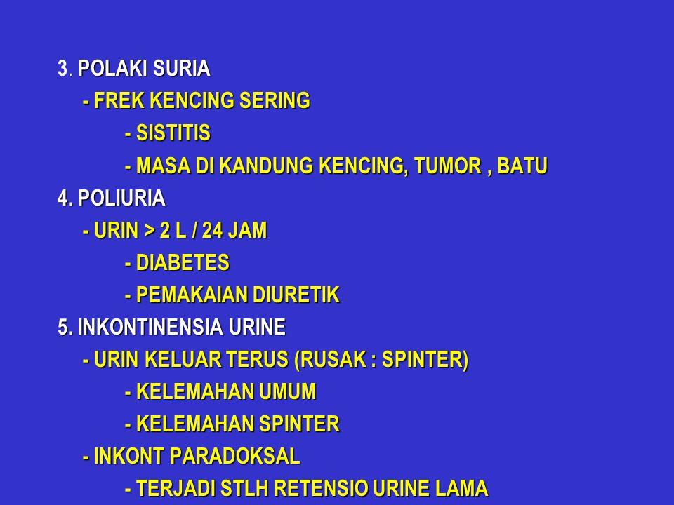 6.OLIGURIA - URIN < 500 cc / 24 jam - Non Renal: - dehidrasi - Syok - Renal: - Obstruksi - Peny.