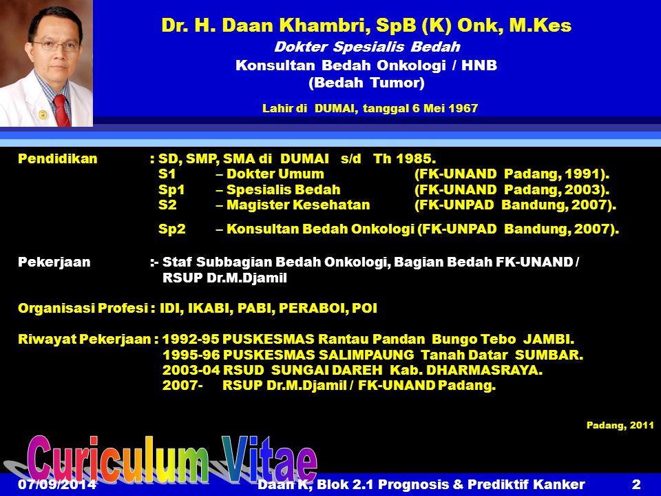 Pendidikan: SD, SMP, SMA di DUMAI s/d Th 1985. S1– Dokter Umum (FK-UNAND Padang, 1991). Sp1 – Spesialis Bedah (FK-UNAND Padang, 2003). S2– Magister Ke