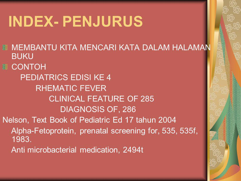 INDEX- PENJURUS MEMBANTU KITA MENCARI KATA DALAM HALAMAN BUKU CONTOH PEDIATRICS EDISI KE 4 RHEMATIC FEVER CLINICAL FEATURE OF 285 DIAGNOSIS OF, 286 Ne