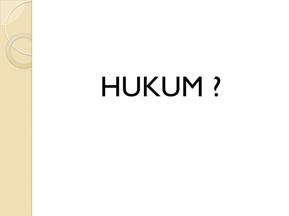 HUKUM ?