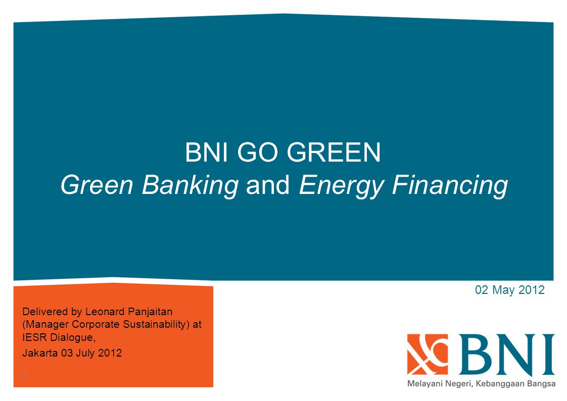 CONTENTS 2 2.BNI's Approach toward Green Banking 3.The Achievement 1. The Background