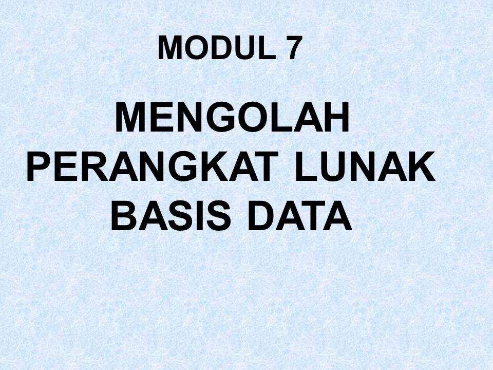 MODUL 7 MENGOLAH PERANGKAT LUNAK BASIS DATA