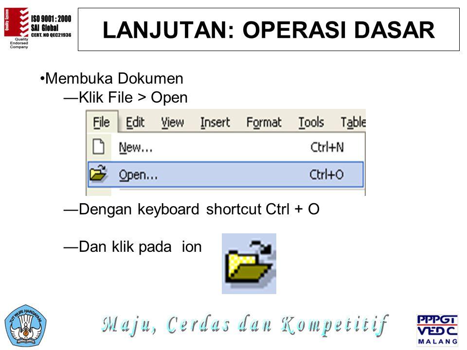 LANJUTAN: OPERASI DASAR Membuka Dokumen ―Klik File > Open ―Dengan keyboard shortcut Ctrl + O ―Dan klik pada ion