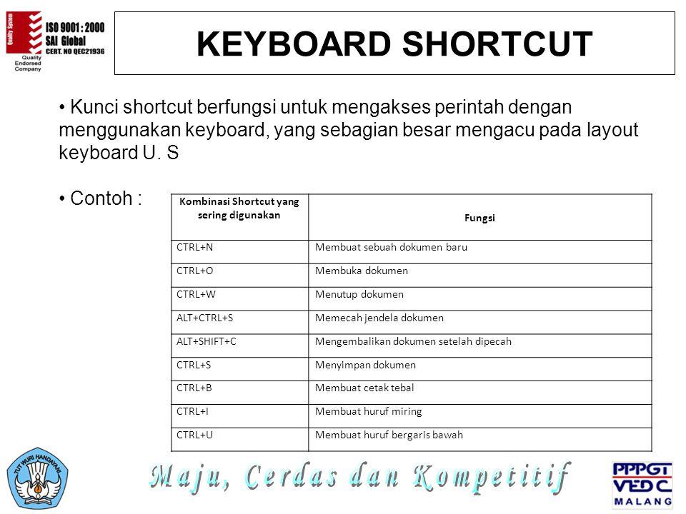 KEYBOARD SHORTCUT Kunci shortcut berfungsi untuk mengakses perintah dengan menggunakan keyboard, yang sebagian besar mengacu pada layout keyboard U.