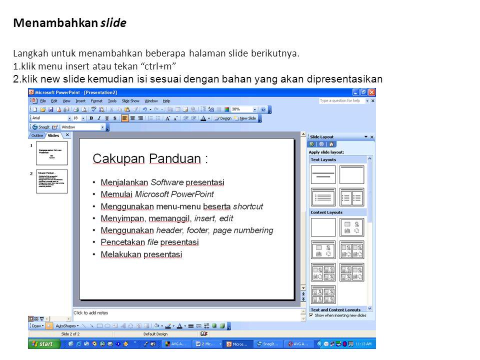 """Menambahkan slide Langkah untuk menambahkan beberapa halaman slide berikutnya. 1.klik menu insert atau tekan """"ctrl+m"""" 2.klik new slide kemudian isi se"""