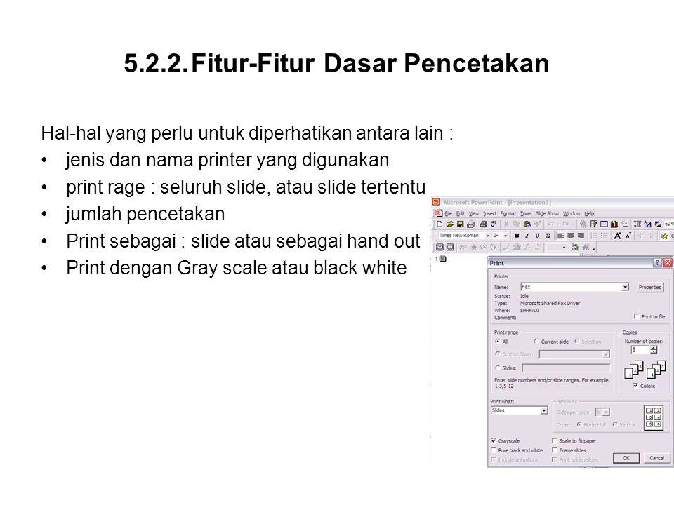 5.2.2.Fitur-Fitur Dasar Pencetakan Hal-hal yang perlu untuk diperhatikan antara lain : jenis dan nama printer yang digunakan print rage : seluruh slid