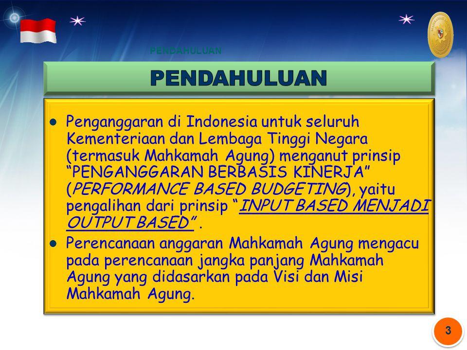 "3 3 PENDAHULUAN. Penganggaran di Indonesia untuk seluruh Kementeriaan dan Lembaga Tinggi Negara (termasuk Mahkamah Agung) menganut prinsip ""PENGANGGAR"