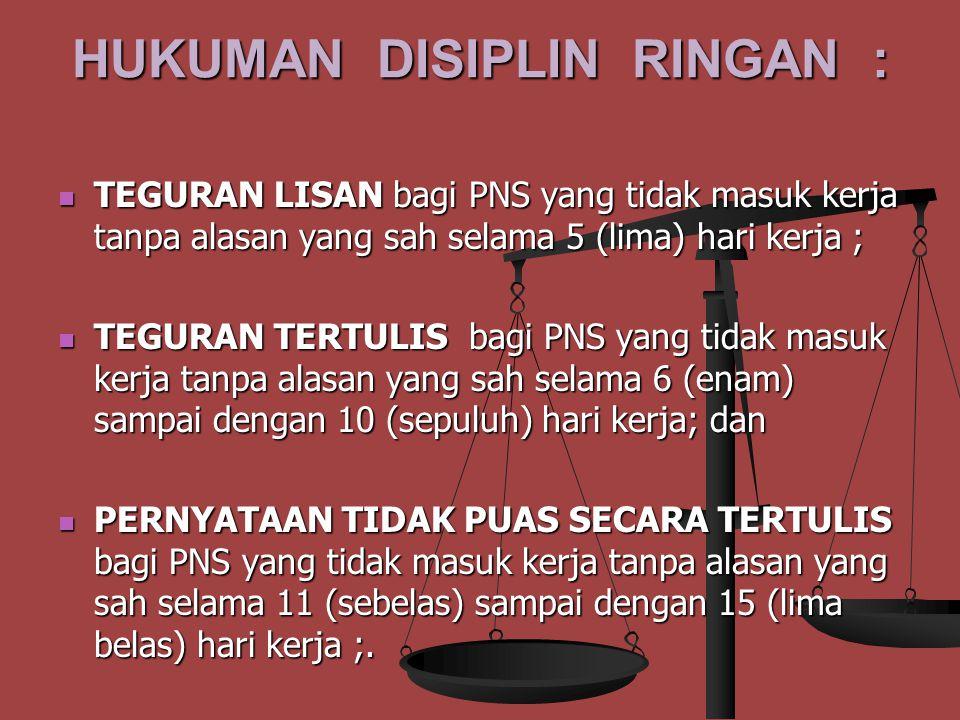 JENIS HUKUMAN DISIPLIN HUKUMAN DISIPLIN RINGAN HUKUMAN DISIPLIN RINGAN ( PASAL 8 angka 1 s.d 14 ) ; ( PASAL 8 angka 1 s.d 14 ) ; HUKUMAN DISIPLIN SEDANG HUKUMAN DISIPLIN SEDANG ( PASAL 9 angka 1 s.d 17 ); ( PASAL 9 angka 1 s.d 17 ); HUKUMAN DISIPLIN BERAT HUKUMAN DISIPLIN BERAT ( PASAL 10 angka 1 s.d 13 ).