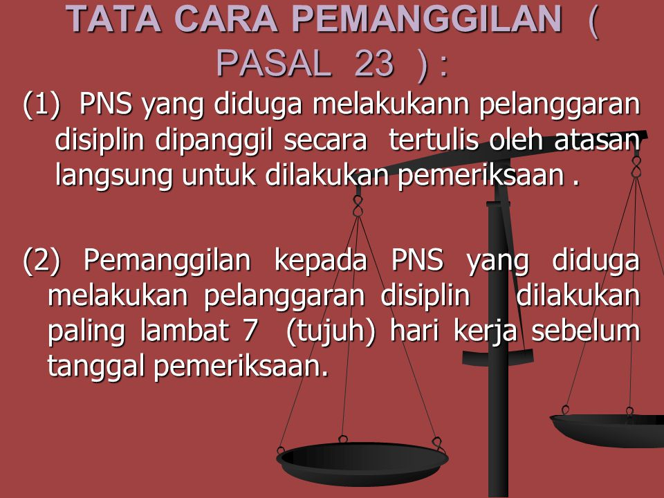 (3) Hukuman disiplin sebagaimana dimaksud pada ayat (2) sama dengan jenis hukuman disiplin yang seharusnya dijatuhkan kepada PNS yang melakukan pelanggaran disiplin.