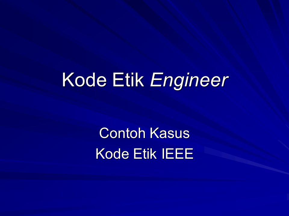 Kode Etik Engineer Contoh Kasus Kode Etik IEEE