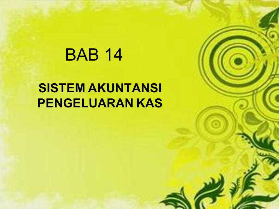 BAB 14 SISTEM AKUNTANSI PENGELUARAN KAS