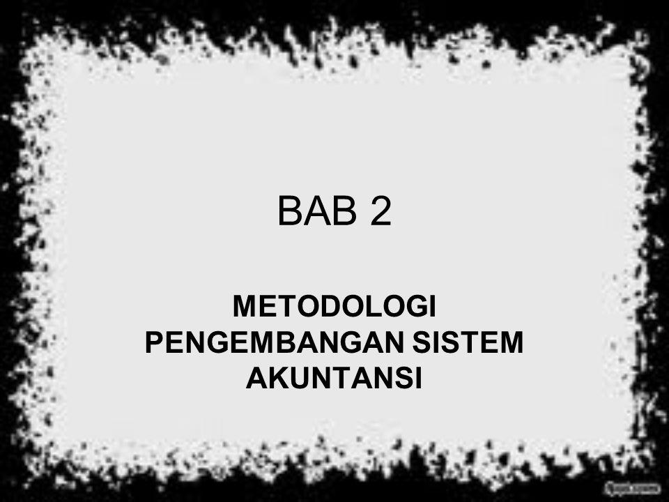 BAB 2 METODOLOGI PENGEMBANGAN SISTEM AKUNTANSI