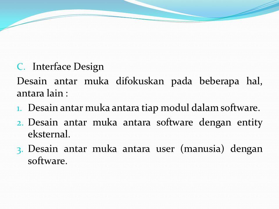 C.Interface Design Desain antar muka difokuskan pada beberapa hal, antara lain : 1.
