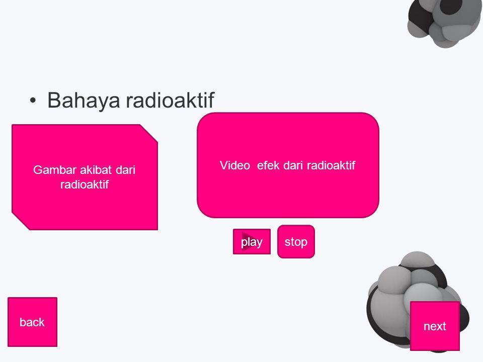 Bahaya radioaktif next back Gambar akibat dari radioaktif Video efek dari radioaktif play stop