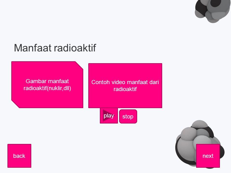Manfaat radioaktif nextback Gambar manfaat radioaktif(nuklir,dll) play stop Contoh video manfaat dari radioaktif
