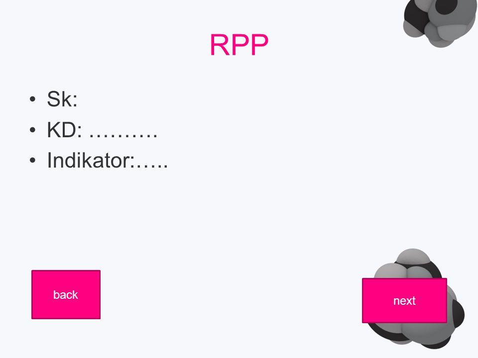 RPP Sk: KD: ………. Indikator:….. next back