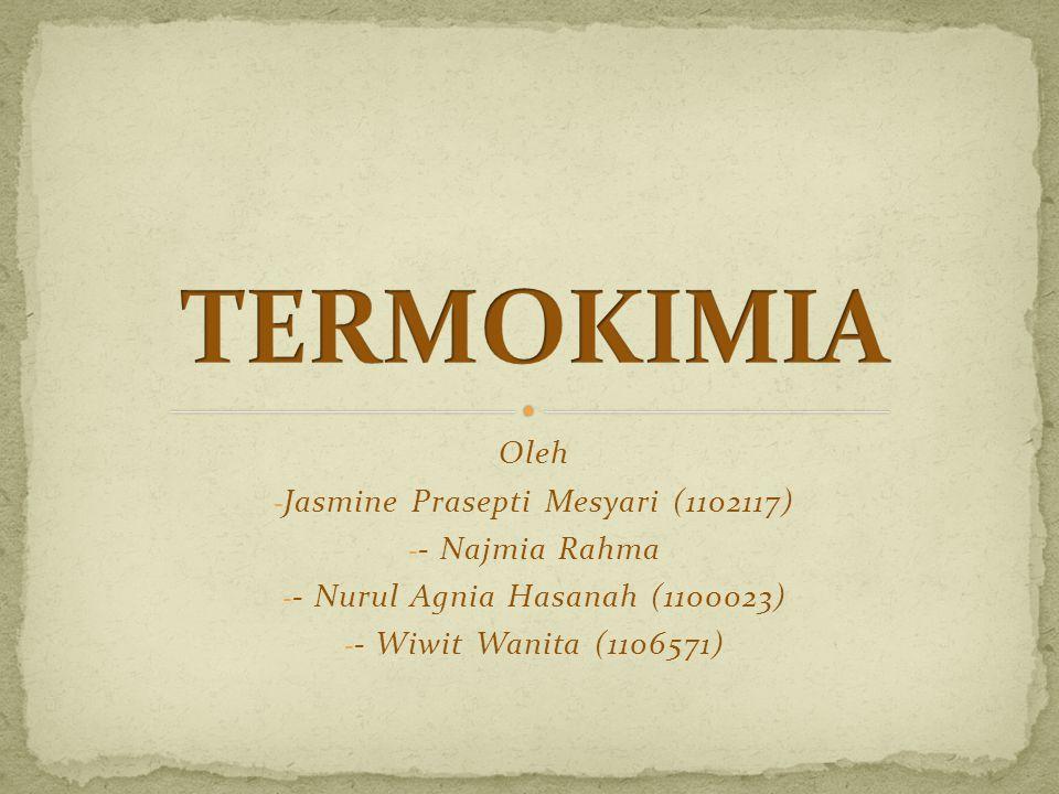 Oleh -J-Jasmine Prasepti Mesyari (1102117) - Najmia Rahma - Nurul Agnia Hasanah (1100023) - Wiwit Wanita (1106571)