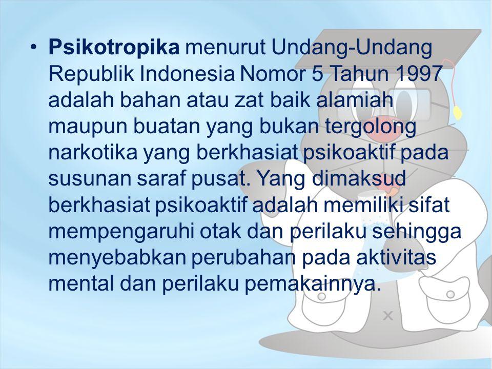 Psikotropika menurut Undang-Undang Republik Indonesia Nomor 5 Tahun 1997 adalah bahan atau zat baik alamiah maupun buatan yang bukan tergolong narkoti