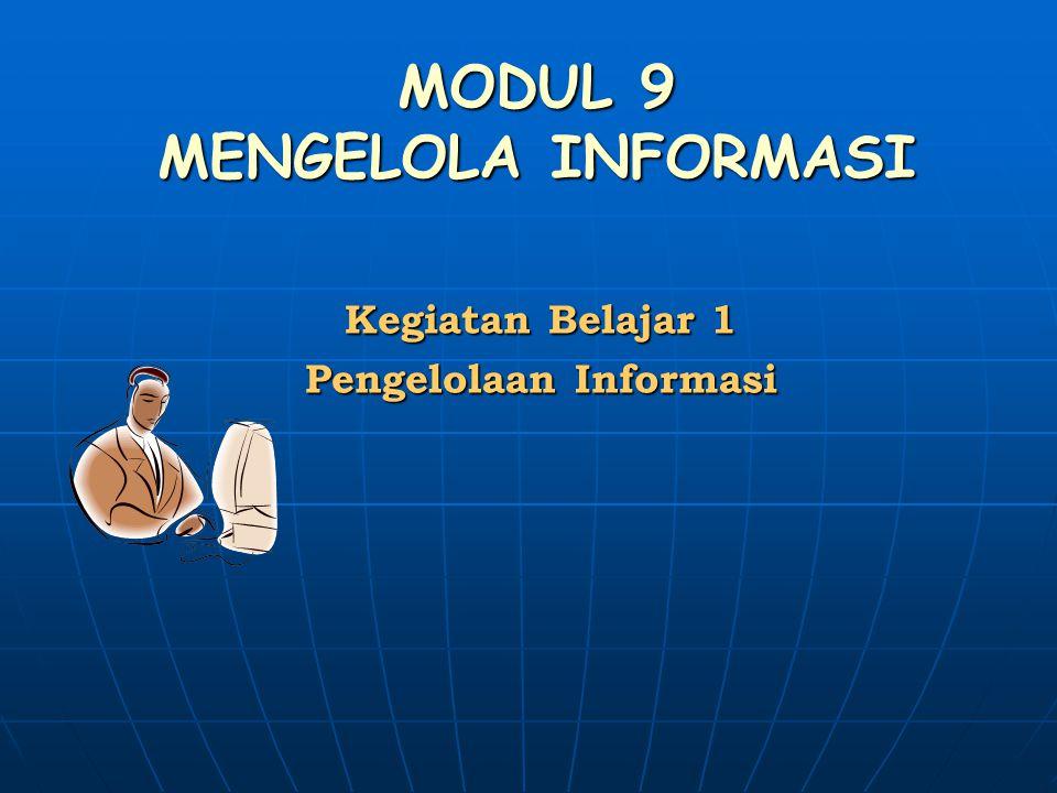 MODUL 9 MENGELOLA INFORMASI Kegiatan Belajar 1 Pengelolaan Informasi