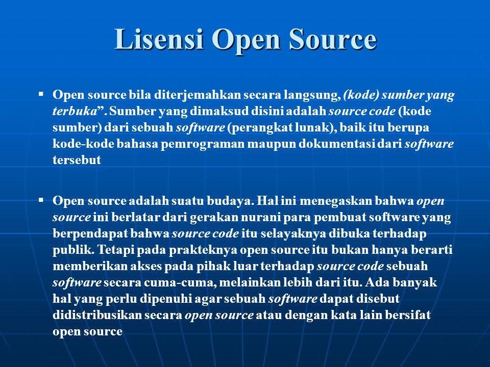 """Lisensi Open Source  Open source bila diterjemahkan secara langsung, (kode) sumber yang terbuka"""". Sumber yang dimaksud disini adalah source code (kod"""