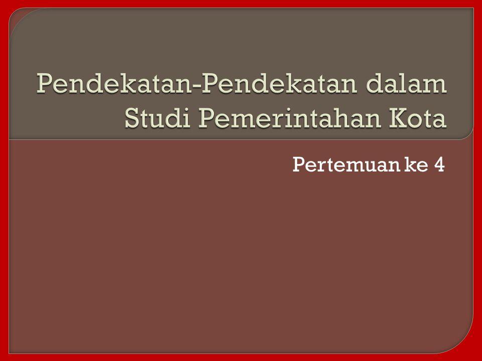 1.Pendekatan legal kelembagaan (legal institutional approach) 2.