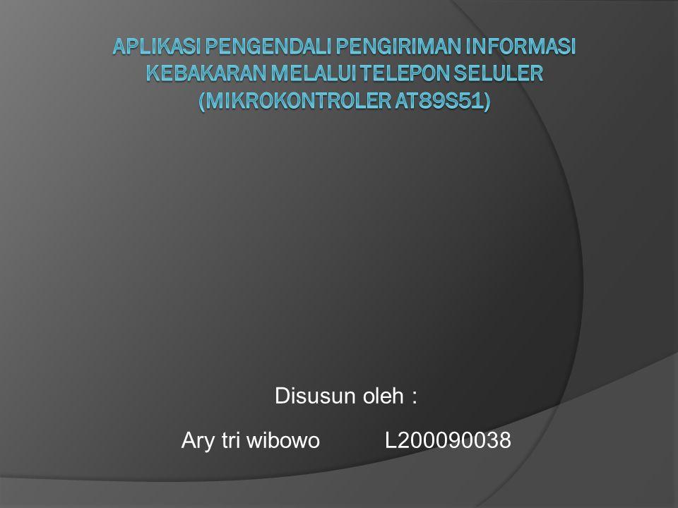 Disusun oleh : Ary tri wibowo L200090038