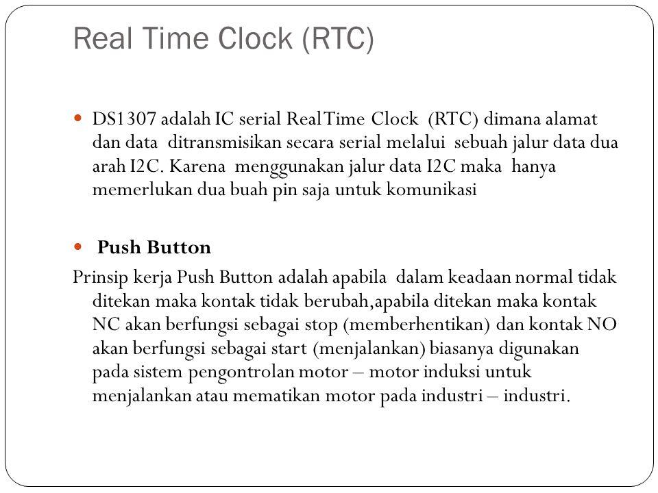 Real Time Clock (RTC) DS1307 adalah IC serial Real Time Clock (RTC) dimana alamat dan data ditransmisikan secara serial melalui sebuah jalur data dua