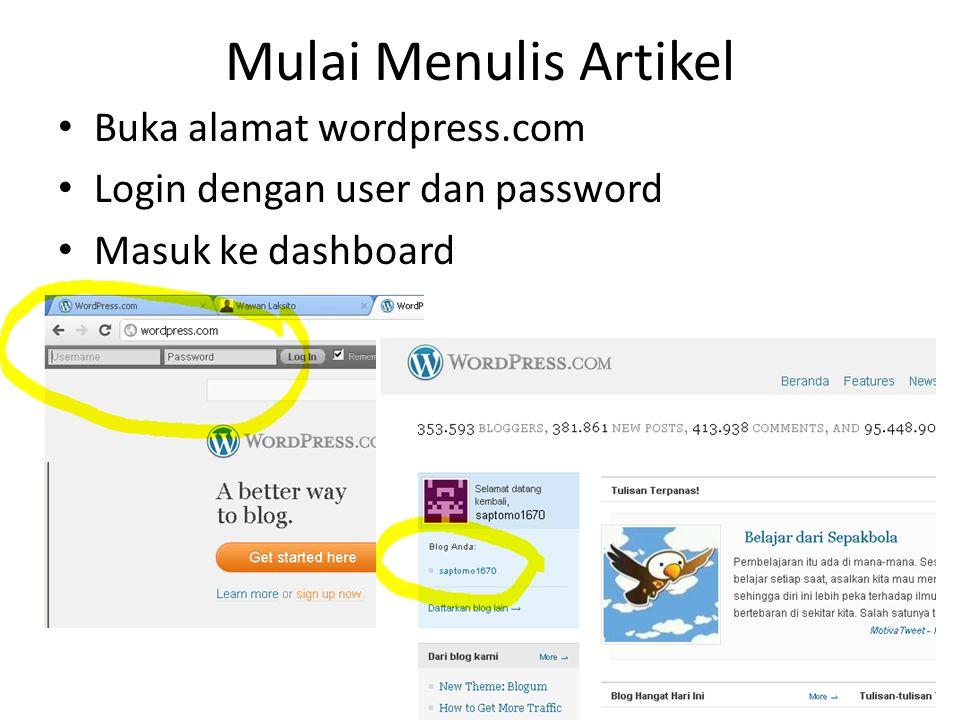Mulai Menulis Artikel Buka alamat wordpress.com Login dengan user dan password Masuk ke dashboard