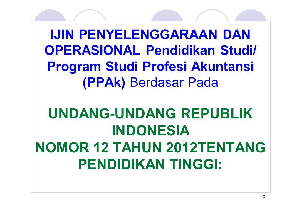 5 IJIN PENYELENGGARAAN DAN OPERASIONAL Pendidikan Studi/ Program Studi Profesi Akuntansi (PPAk) Berdasar Pada UNDANG-UNDANG REPUBLIK INDONESIA NOMOR 1