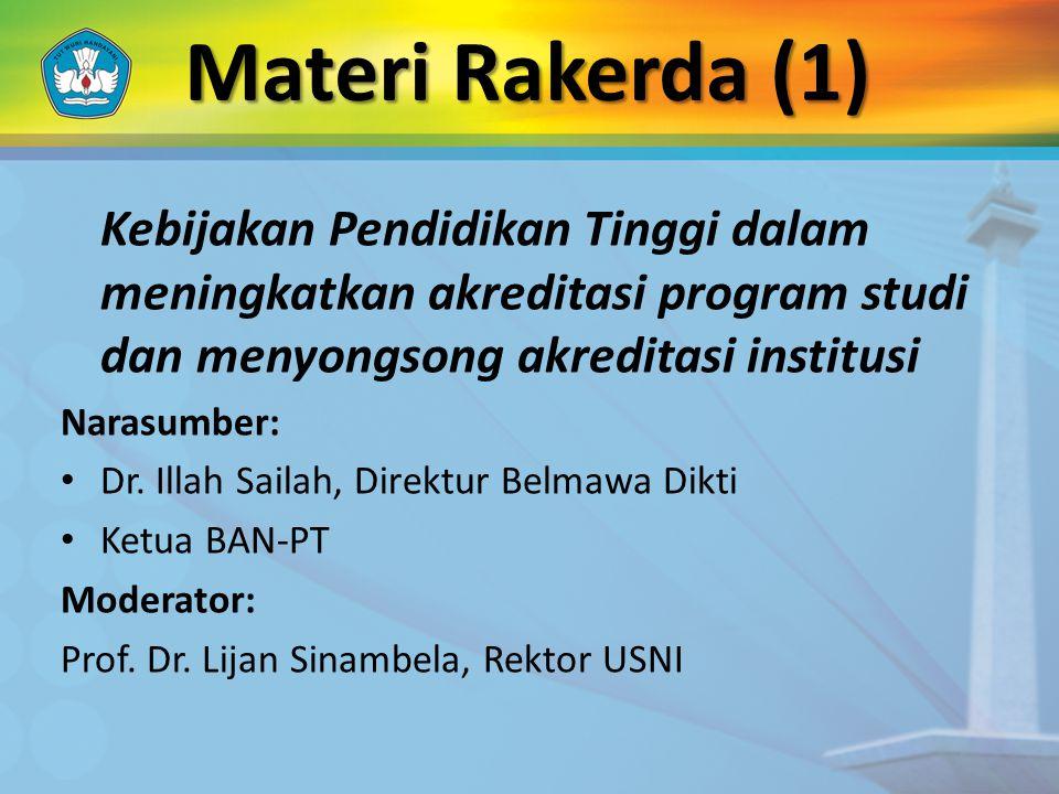 Kebijakan Pendidikan Tinggi dalam meningkatkan akreditasi program studi dan menyongsong akreditasi institusi Narasumber: Dr.