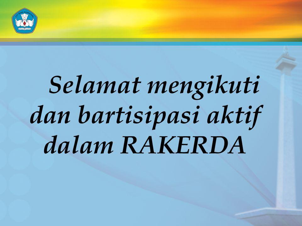 Selamat mengikuti dan bartisipasi aktif dalam RAKERDA