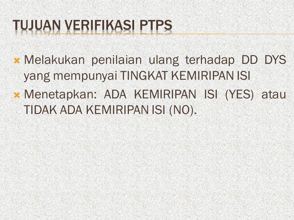  Melakukan penilaian terhadap DD DYS yang mempunyai tingkat kemiripan isi dan persentasenya  Asumsi: Kalimat yang sama belum tentu maknanya sama  Menetapkan: ADA KEMIRIPAN ISI (YES) atau TIDAK ADA KEMIRIPAN (NO).