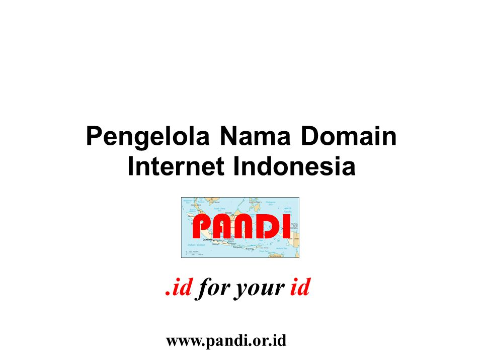 Pengelola Nama Domain Internet Indonesia PANDI id for.id for your id www.pandi.or.id