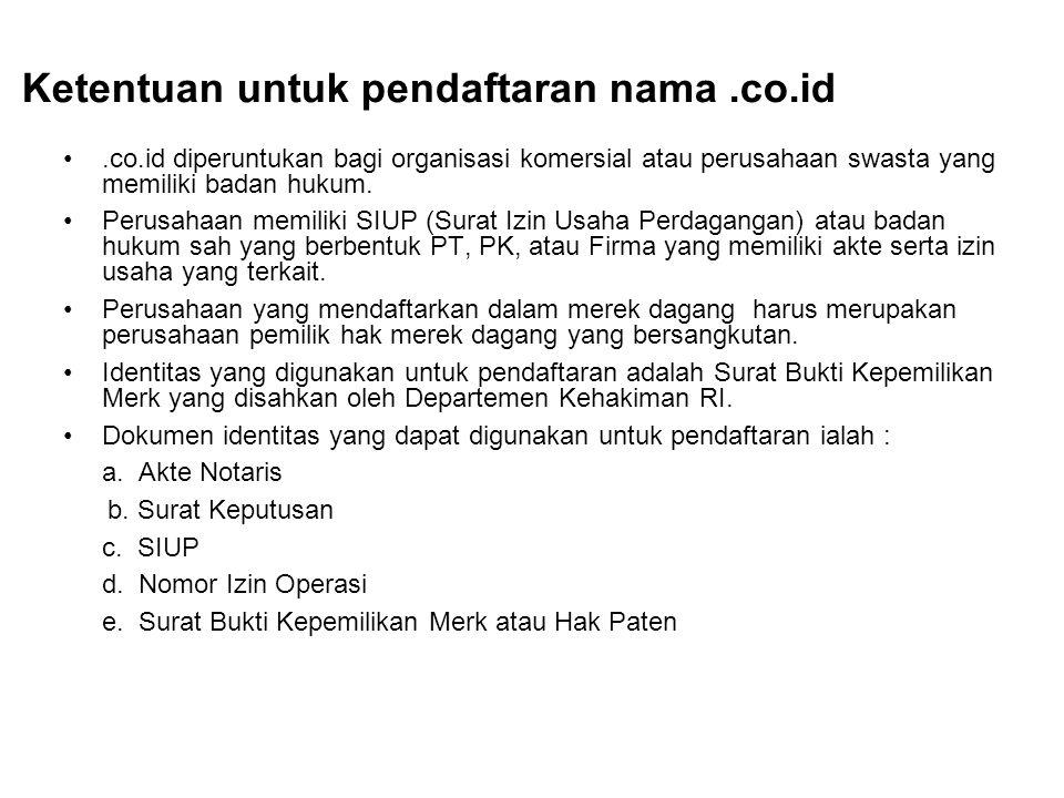 .co.id diperuntukan bagi organisasi komersial atau perusahaan swasta yang memiliki badan hukum.