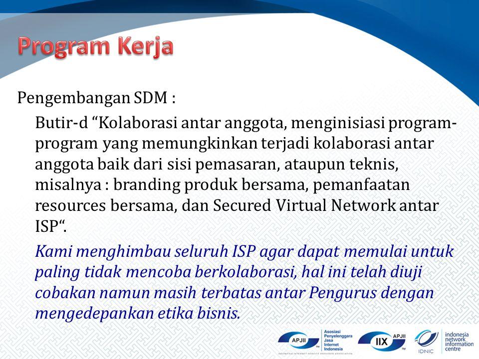 """Pengembangan SDM : Butir-d """"Kolaborasi antar anggota, menginisiasi program- program yang memungkinkan terjadi kolaborasi antar anggota baik dari sisi"""