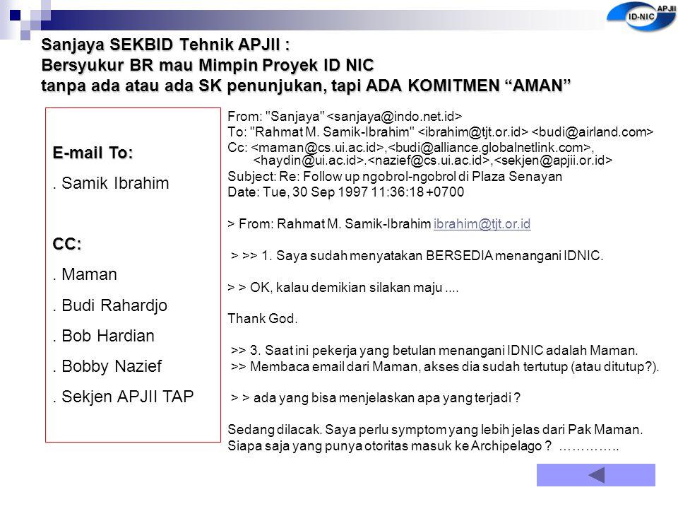 """Sanjaya SEKBID Tehnik APJII : Bersyukur BR mau Mimpin Proyek ID NIC tanpa ada atau ada SK penunjukan, tapi ADA KOMITMEN """"AMAN"""" From:"""