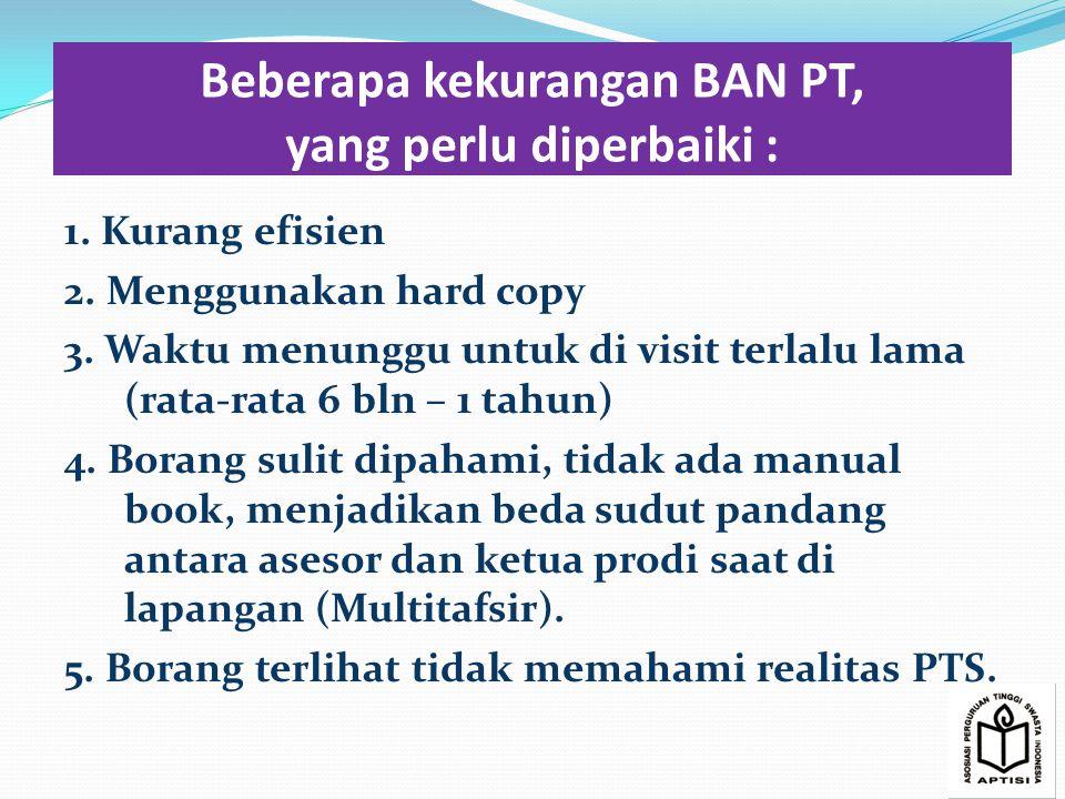 Beberapa kekurangan BAN PT, yang perlu diperbaiki : 1.