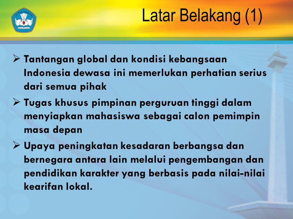 Latar Belakang (1)  Tantangan global dan kondisi kebangsaan Indonesia dewasa ini memerlukan perhatian serius dari semua pihak  Tugas khusus pimpinan
