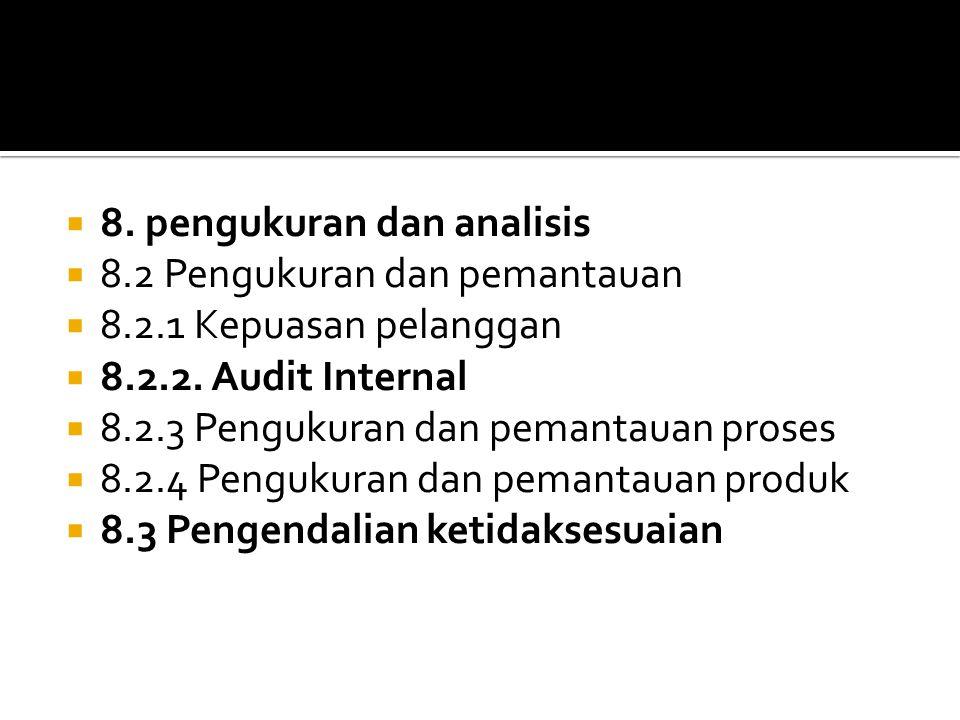  8. pengukuran dan analisis  8.2 Pengukuran dan pemantauan  8.2.1 Kepuasan pelanggan  8.2.2.