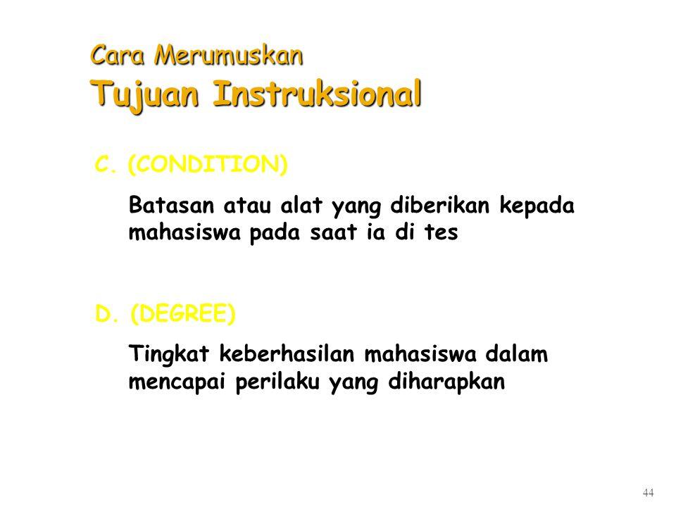 Merumuskan Tujuan Instruksional (TIU,TIK) A.(Audience) mahasiswa mana, semester ke berapa B.