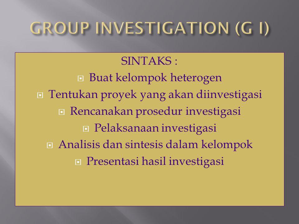 SINTAKS :  Buat kelompok heterogen  Tentukan proyek yang akan diinvestigasi  Rencanakan prosedur investigasi  Pelaksanaan investigasi  Analisis d