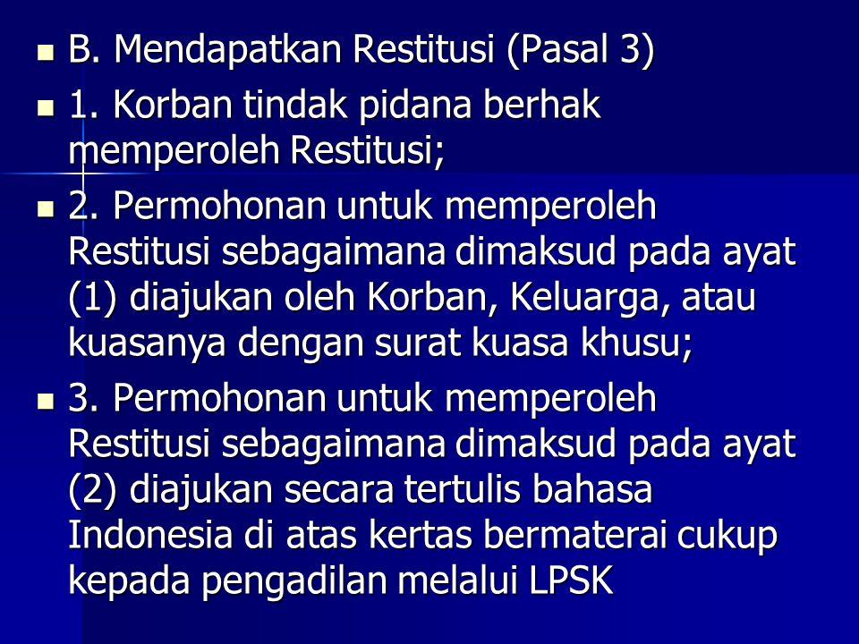 B.Mendapatkan Restitusi (Pasal 3) B. Mendapatkan Restitusi (Pasal 3) 1.