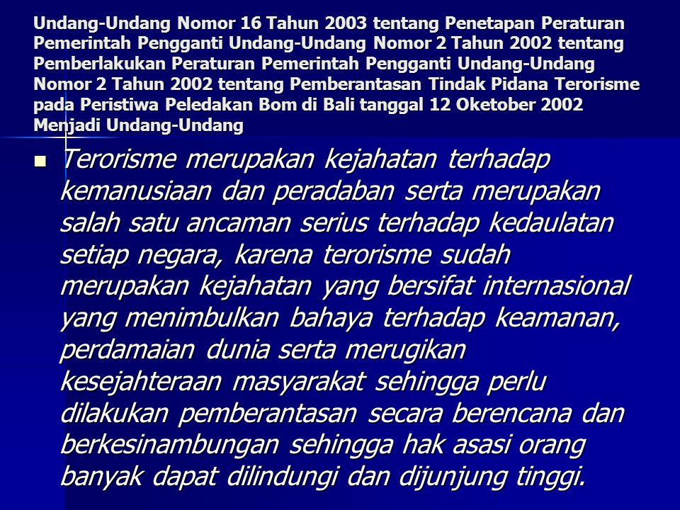 Undang-Undang Nomor 16 Tahun 2003 tentang Penetapan Peraturan Pemerintah Pengganti Undang-Undang Nomor 2 Tahun 2002 tentang Pemberlakukan Peraturan Pe